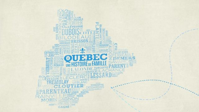 Le Québec, une histoire de famille – Saison 1
